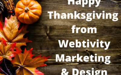 Happy Thanksgiving from Webtivity Marketing & Design