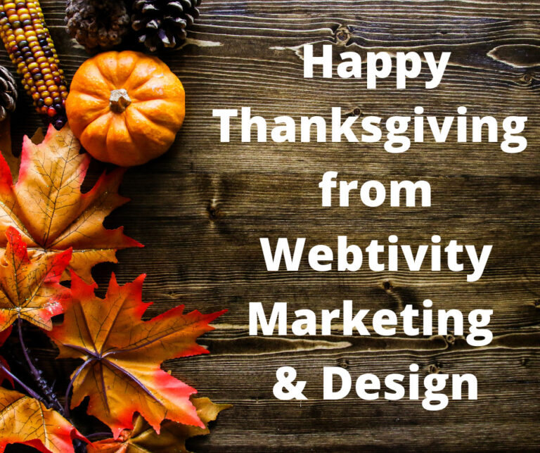 Happy Thanksgiving from Webtivity Marketing & Design